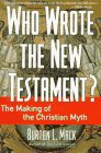 Who Wrote the New Testament?:  Buy at amazon.com!
